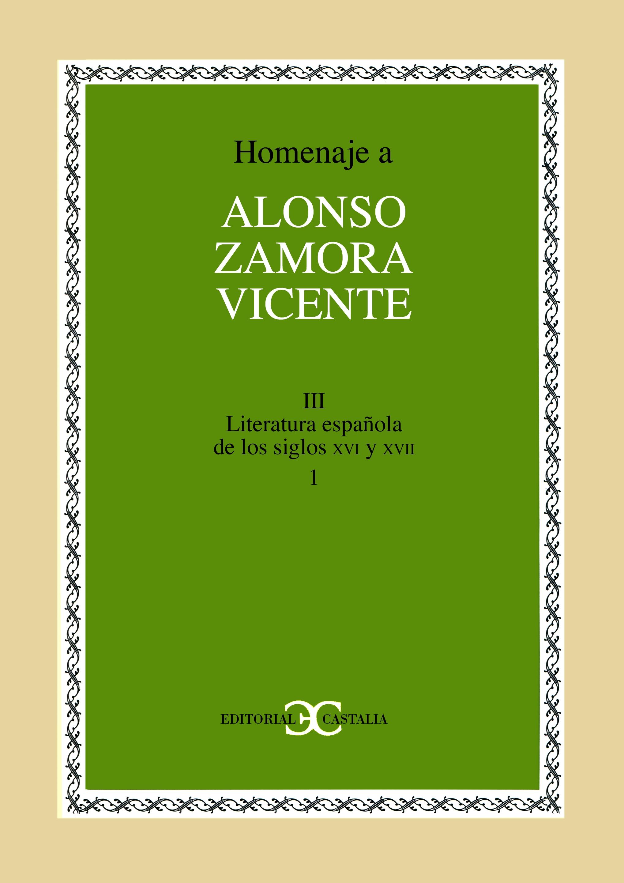 Homenaje a Alonso Zamora Vicente. Volumen III, tomo 1