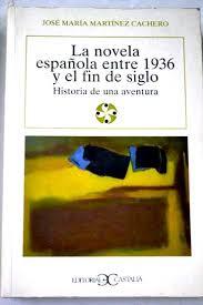 La novela española entre 1936 y el fin de siglo