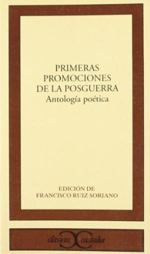 Primeras promociones de la posguerra. Antología poética .