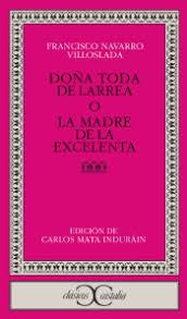 Doña Toda de Larrea o la madre de la Excelenta