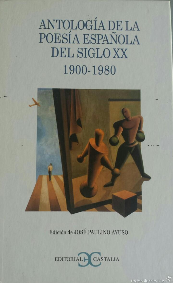 Antología de la Poesía Española del siglo XX (1900-1980).
