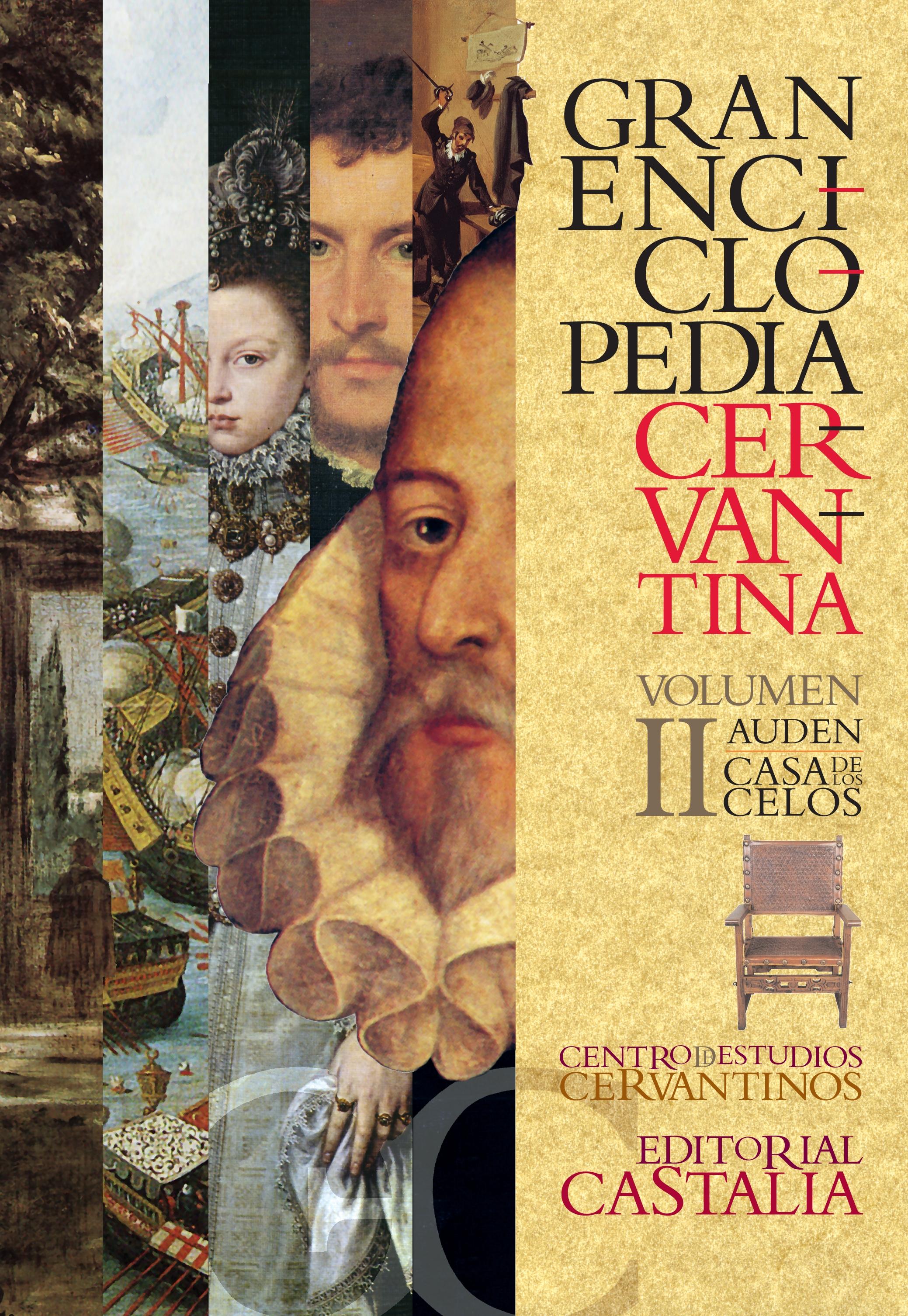 Gran Enciclopedia Cervantina. Volumen II. Auden. Casa de los celos