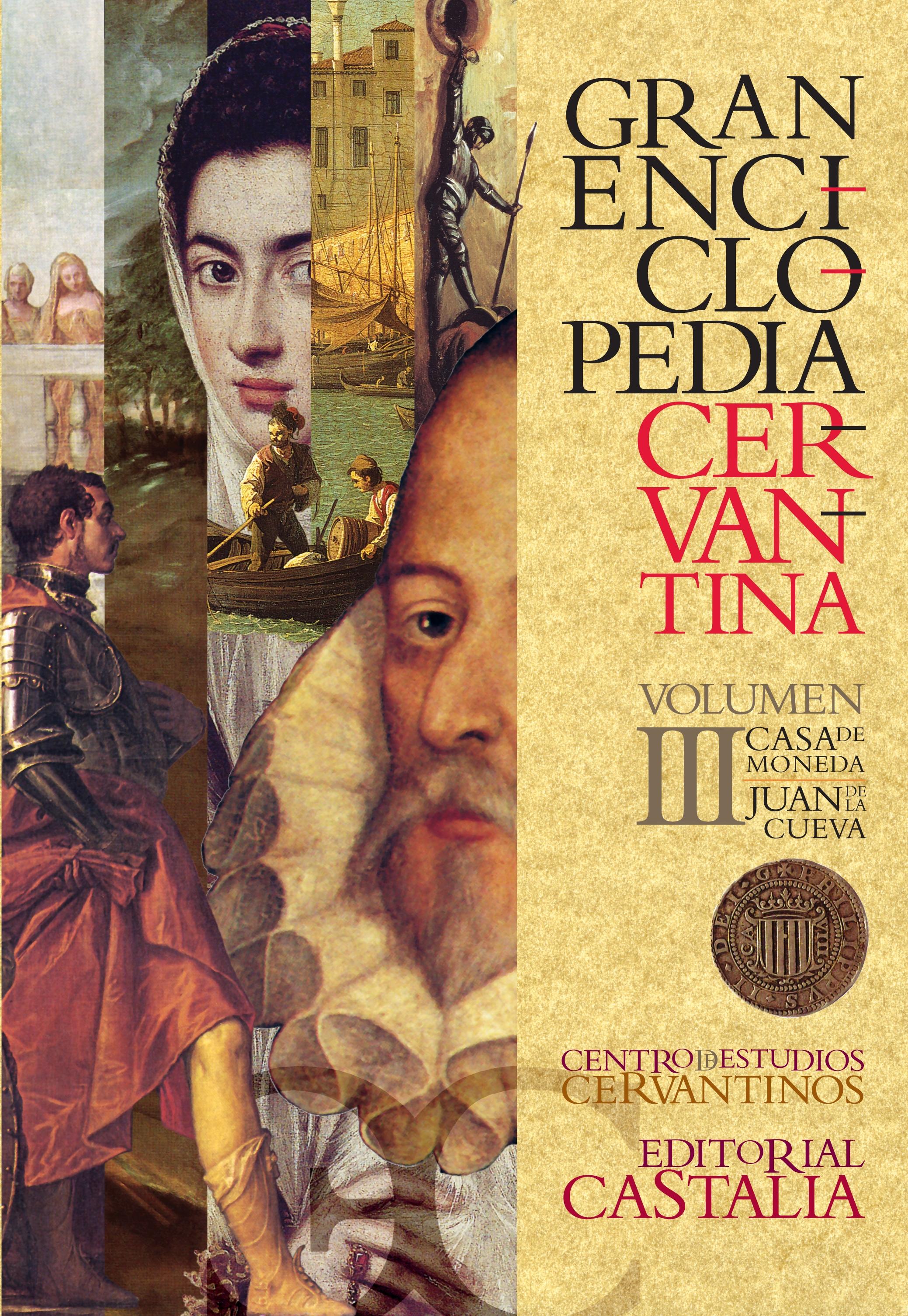 Gran Enciclopedia Cervantina. Volumen III. Casa de moneda. Juan de la Cueva