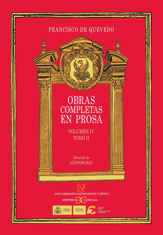Obras completas en prosa. Volumen IV: Tomo II