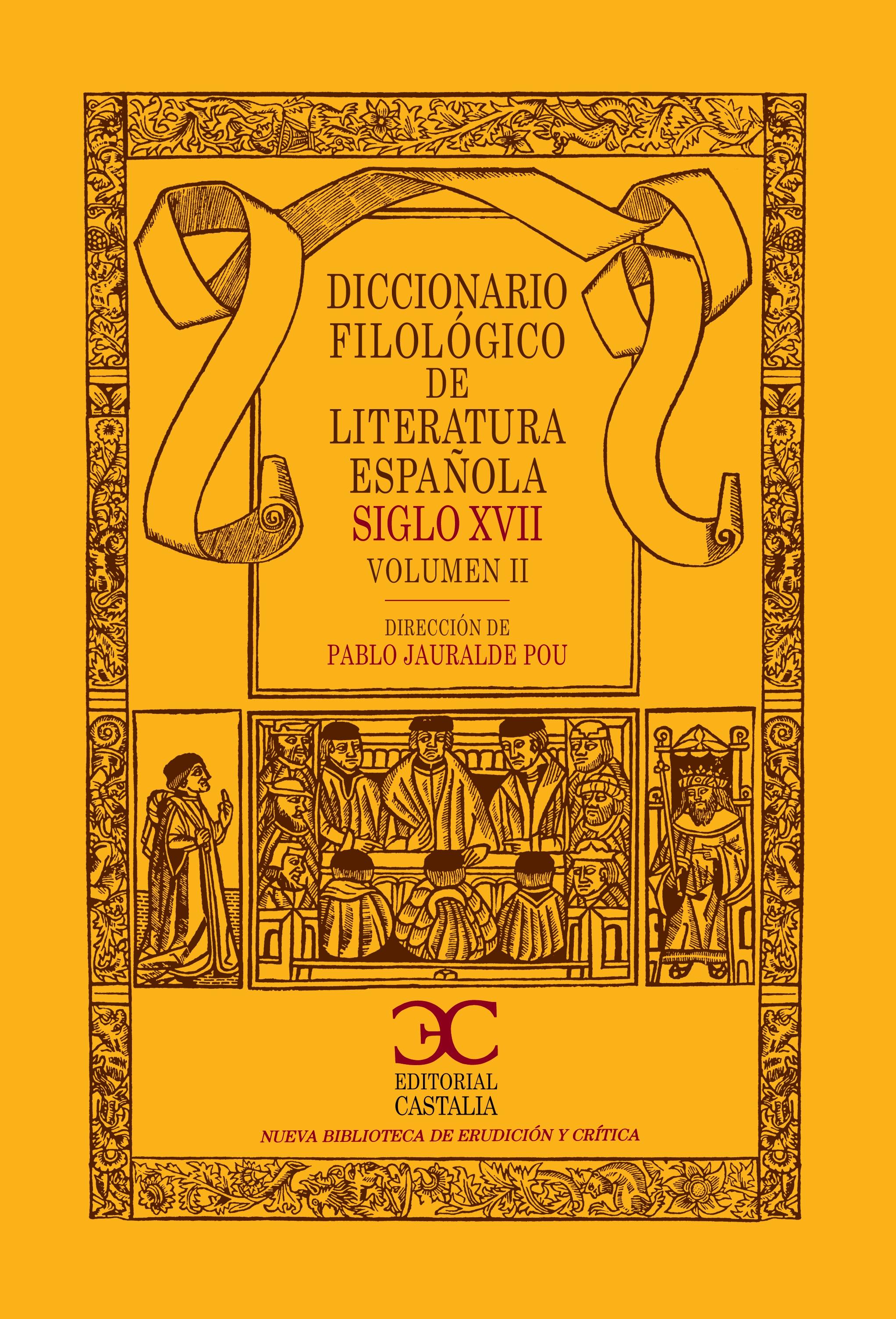 Diccionario Filológico de Literatura Española. Siglo XVII - II