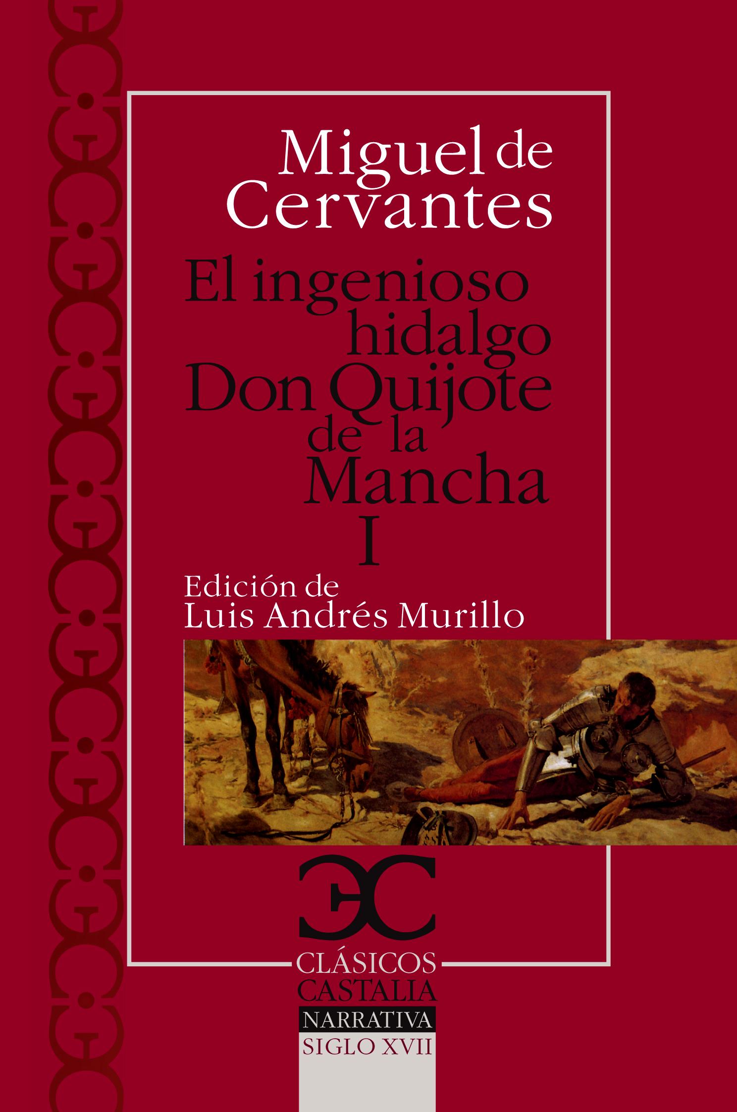 El Ingenioso hidalgo Don Quijote de la Mancha (I)