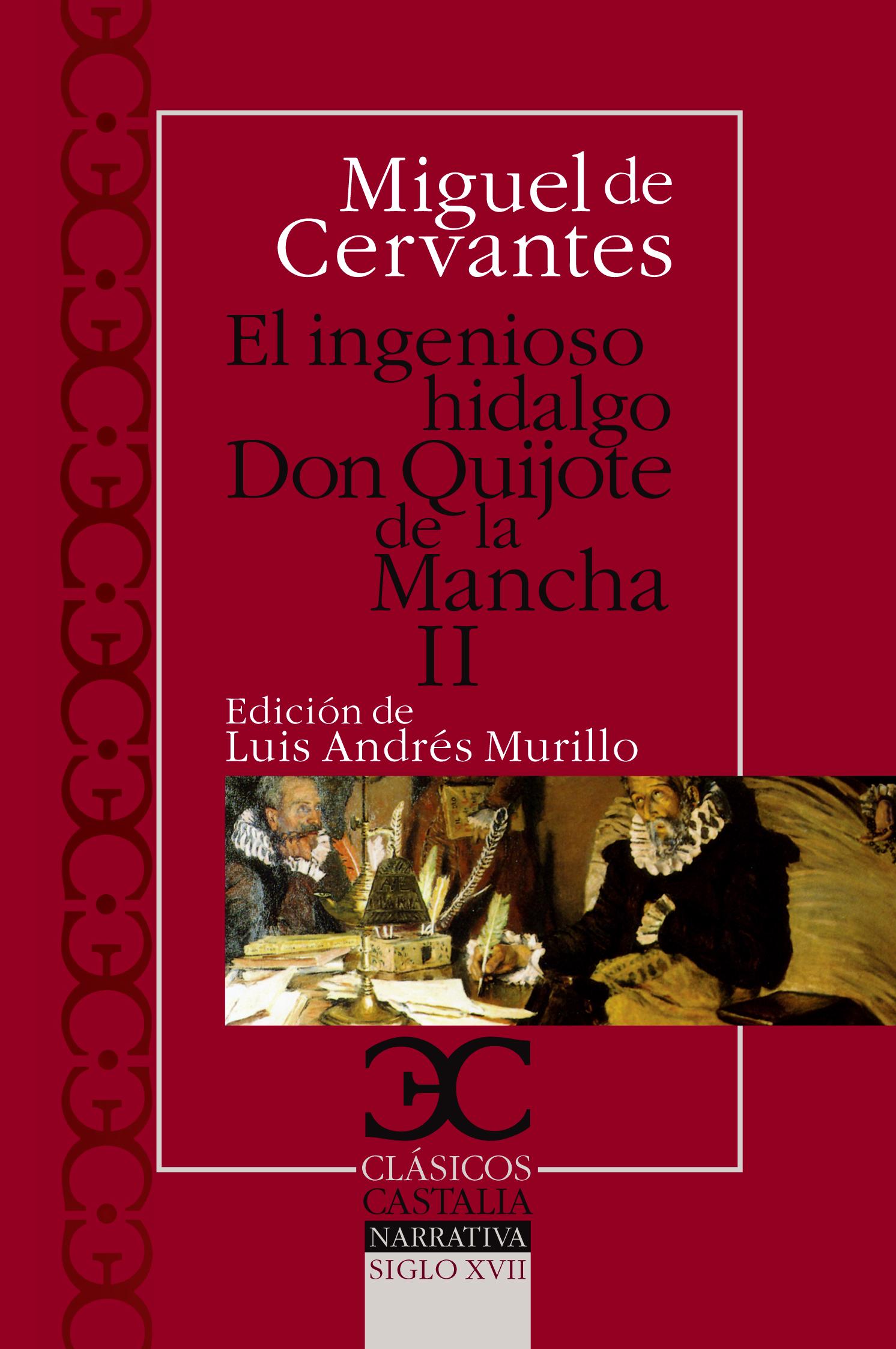 El ingenioso hidalgo Don Quijote de la Mancha (II)