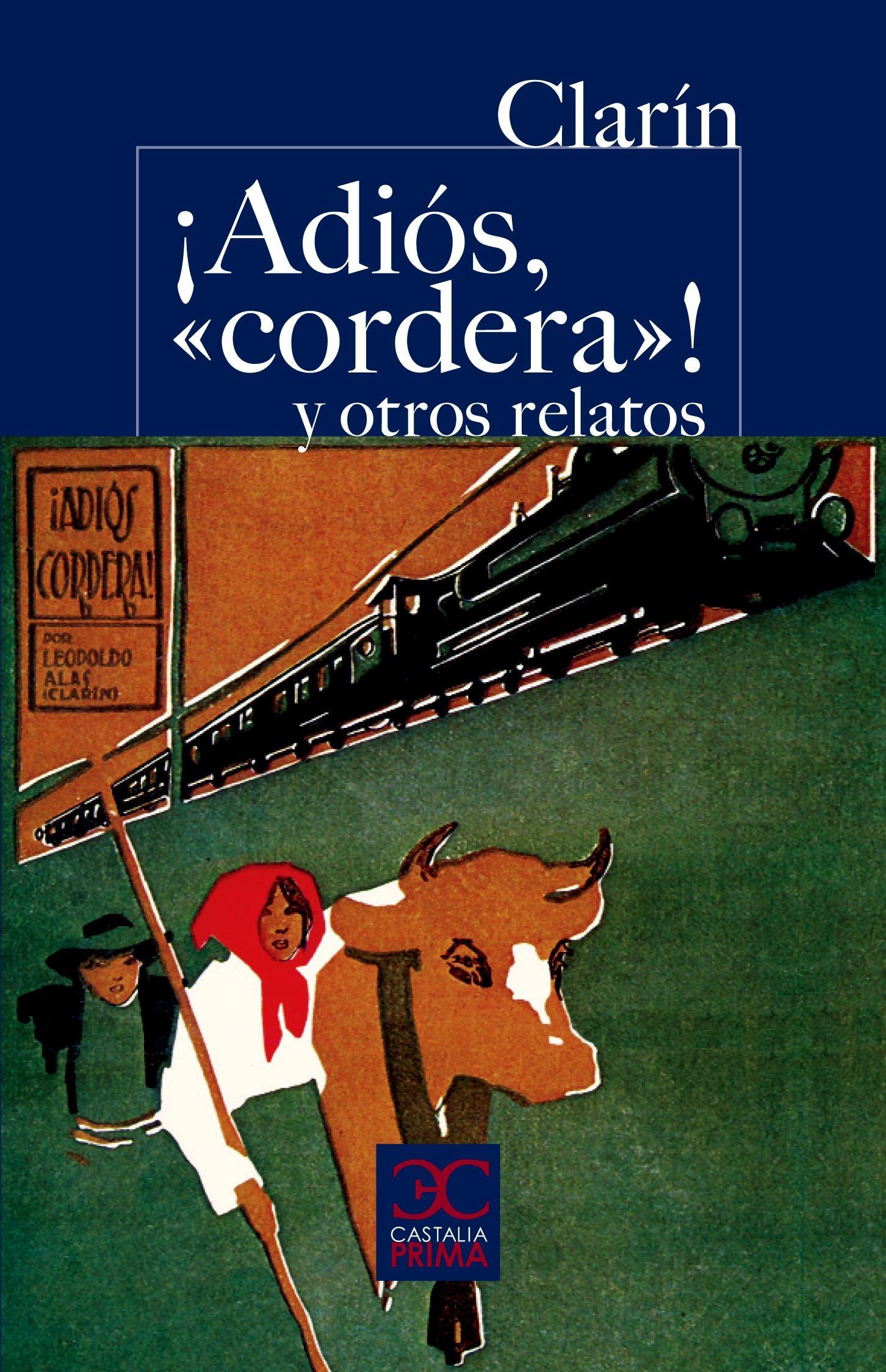 """¡Adiós, """"Cordera""""! y otros relatos"""
