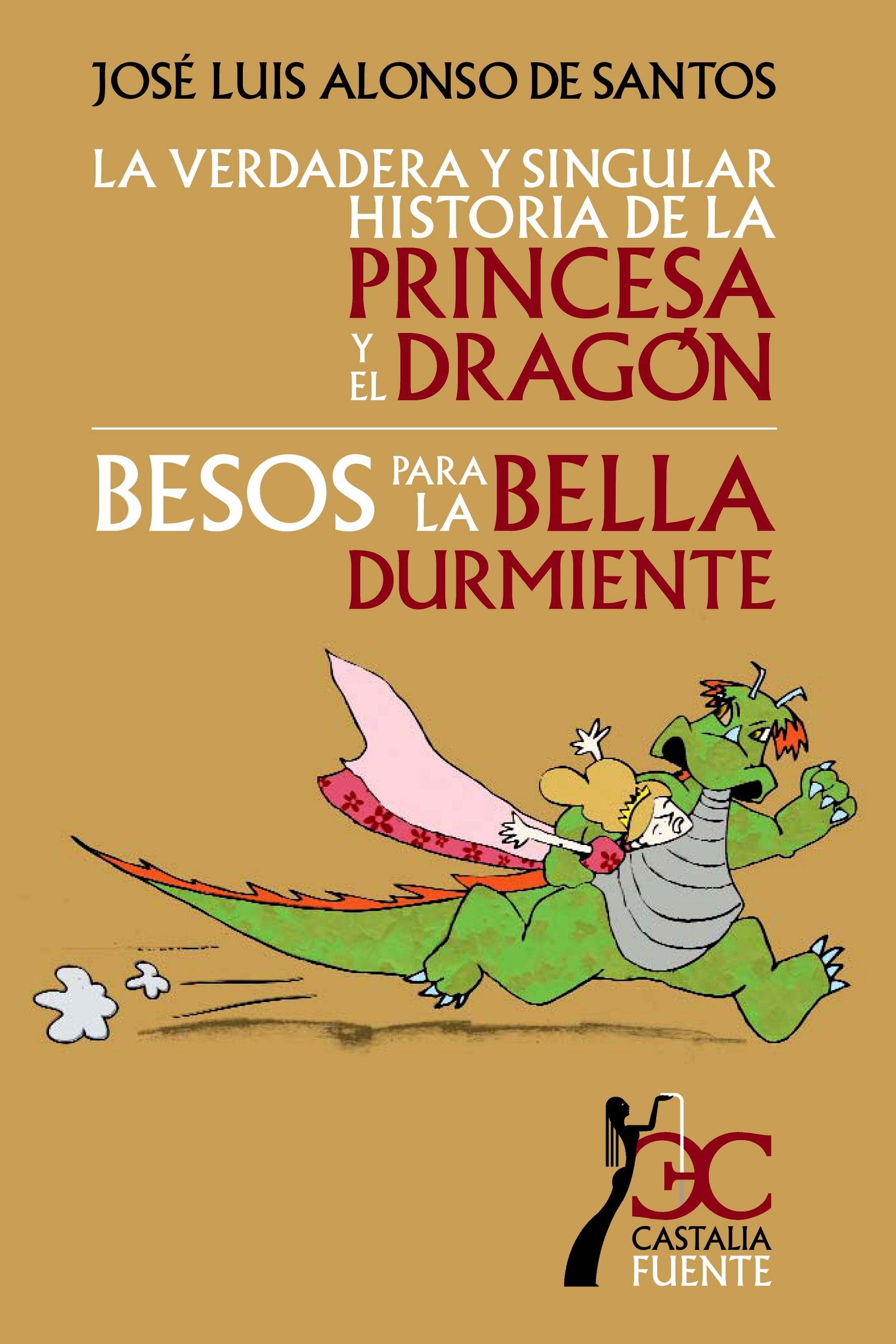 Actividades. Guía - La verdadera y singular historia de la Princesa y el dragón. Besos para la bella durmiente - José Luis Alonso de Santos