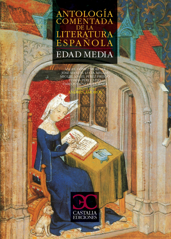 Antología comentada de la literatura española. Edad Media