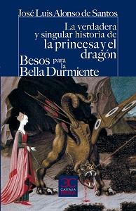 La verdadera y singular historia de la princesa y el dragón. Besos para la bella durmiente